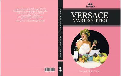 Versace n'artro litro: il MIO libro è realtà!